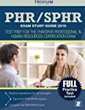 PHR / SPHR Exam Study Guide 2016: Test Prep for the PHR/SPHR Professional in Human Resources Certification Exam