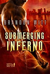 Submerging Inferno (Men of Myth Book 1)