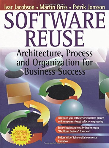 Software Reuse: Architecture, Process and Organization for Business Success by Addison-Wesley Professional