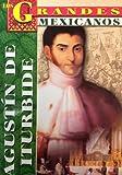 Los Grandes - Agustin de Iturbide, Tomo, 9706667083