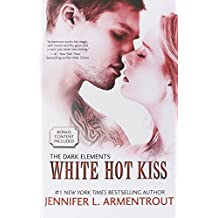 White Hot Kiss: Written by Jennifer L. Armentrout, 2014 Edition, (Original) Publisher: Harlequin Teen [Paperback]