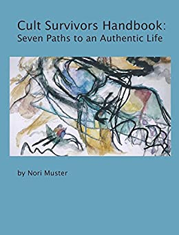 Cult Survivors Handbook: Seven Paths to an Authentic Life by [Muster, Nori]