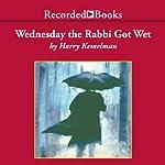 Wednesday the Rabbi Got Wet: A Rabbi Small Mystery, Book 6 | Harry Kemelman