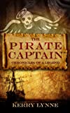 The Pirate Captain Chronicles of a Legend: Nor Silver (The Pirate Captain, The Chronicles of a Legend Book 1)