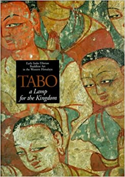Tabo: A Lamp for the Kingdom : Early Indo-Tibetan Buddhist Art in the Western Himalaya