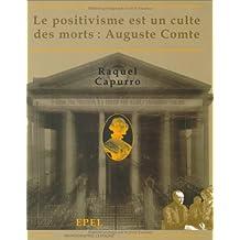 Auguste comte le positivisme est un culte des morts