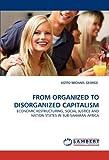 From Organized to Disorganized Capitalism, Kizito Michael George, 3843356890