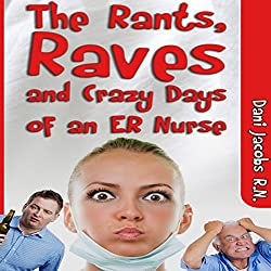 The Rants, Raves and Crazy Days of an ER Nurse
