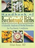 Handbook of Psychotropic Herbs: A Scientific Analysis of Herbal Remedies for Psychiatric Conditions