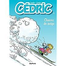 Cédric - 2 - Classes de neige (French Edition)