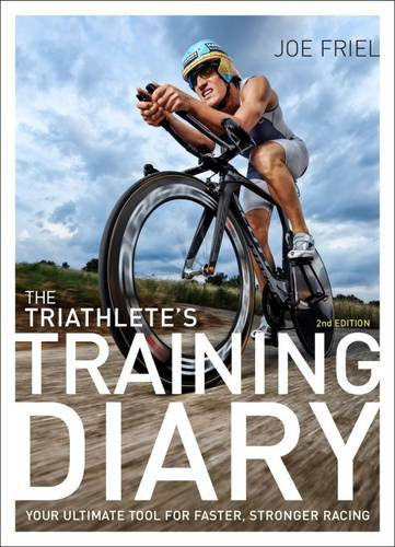The Triathlete's Training Diary: Your Ultimate Tool for Faster, Stronger Racing, 2nd - Faster Tri