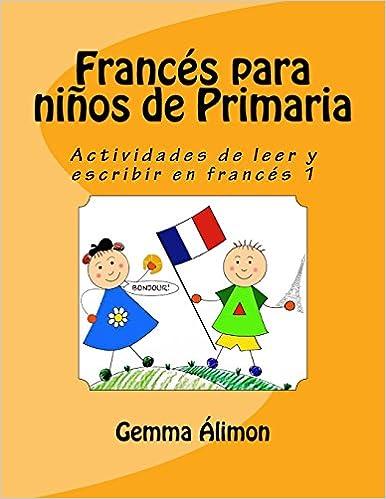Francés para niños de Primaria 1: Volume 1: Amazon.es: Gemma Álimon: Libros en idiomas extranjeros