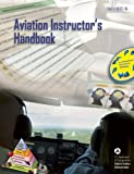 Aviation Instructor's Handbook 2008: FAA-H-8083-9A