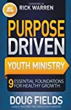 img - for Purpose Driven Youth Ministry: 9 Essential Foundations for Healthy Growth (Youth Specialties (Paperback)) book / textbook / text book