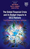 img - for The Global Financial Crisis and Its Budget Impacts in OECD Nations: Fiscal Responses and Future Challenges book / textbook / text book