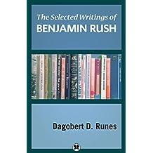 The Selected Writings of Benjamin Rush