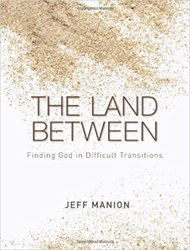 Book The Land Between: Finding God in Difficult Transitions