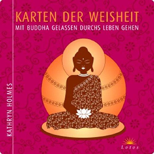 Karten der Weisheit: Mit Buddha gelassen durchs Leben gehen