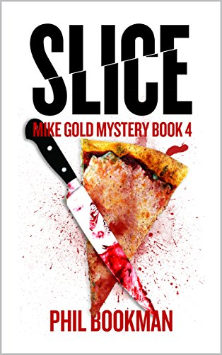 Slice: Mike Gold Mystery Book 4 (Gold Slice)