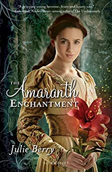 The Amaranth Enchantment by [Berry, Julie]