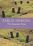 La Rosa Separada, Pablo Neruda, 1556592256