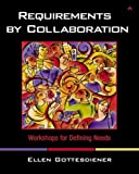 Requirements by Collaboration: Workshops for Defining Needs, Ellen Gottesdiener, 0201786060