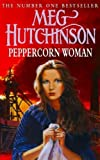 Peppercorn Woman, Meg Hutchinson, 0340738642