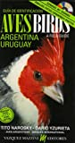 img - for Birds of Argentina & Uruguay: A Field Guide / Guia para la identificacion de las aves de Argentina-Uruguay book / textbook / text book