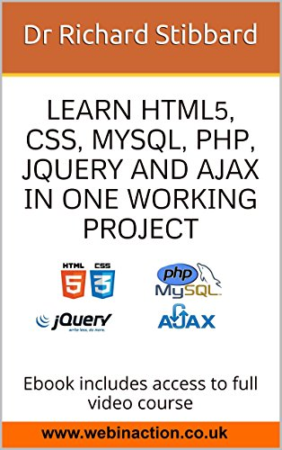 Download Learn HTML5, CSS, MySQL, PHP, jQuery and AJAX in One Working Project: Ebook includes access to full video course Pdf