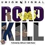 Roadkill: The Union Signal Radio Theater | Jeff Ward,Doug Bost