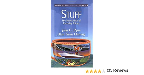 Stuff: The Secret Lives of Everyday Things (New Report): Alan ...