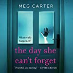 The Day She Can't Forget | Meg Carter