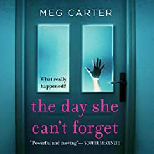 The Day She Can't Forget Audiobook by Meg Carter Narrated by Lucy Paterson