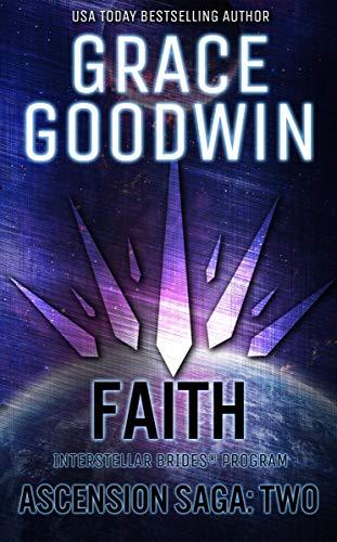 Faith: Ascension Saga: Books 4, 5 & 6 (Volume 2) (Interstellar Brides®: Ascension Saga Book 11)