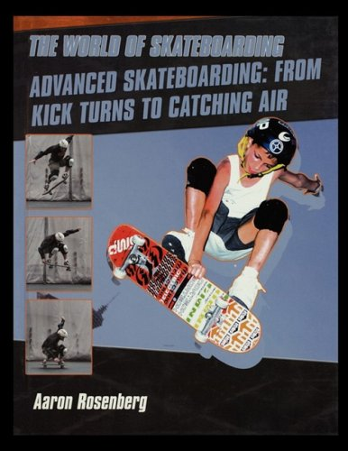 Advanced Skateboarding: From Kick Turns to Catching Air pdf