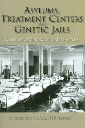 Asylums, Treatment Centers, and Genetic Jails: A History of Minnesota's State Hospitals pdf epub