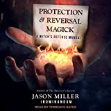 #10: Protection and Reversal Magick: A Witch's Defense Manual