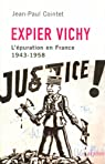 Expier Vichy. L'épuration en France, 1943-1958 par Cointet