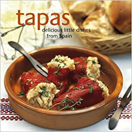 Tapas: Delicious Little Dishes from Spain (Cookery): Amazon.es: Ryland Peters & Small: Libros en idiomas extranjeros