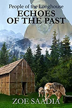 Echoes of the Past (People of the Longhouse Book 5) by [Saadia, Zoe]