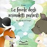 Le favole degli animaletti parlanti: Tre favole di Esopo |  Esopo