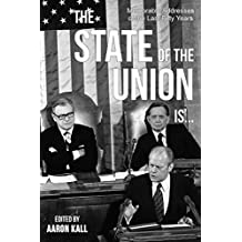 The State of the Union Is . . . : Memorable Addresses of the Last Fifty Years
