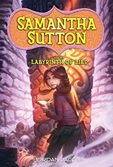 Samantha Sutton and the Labyrinth of Lies by [Jacobs, Jordan]