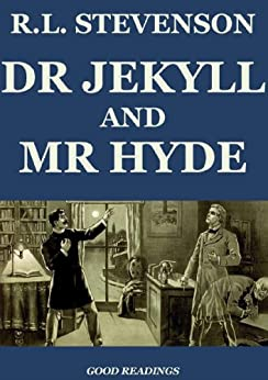 The Strange Case of Dr. Jekyll and Mr. Hyde (Illustrated
