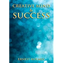 Ernest Holmes - Creative Mind and Success