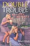 Double Trouble Mansion Mystery, Michael J. Pellowski, 0874068924