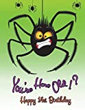 Happy 14th Birthday: You're How Old!? Notebook, Journal, Diary, 105 Lined Pages, Funny Birthday Gifts for 14 Year Old Boys or Girls, Son or Daughter, ... Spiders, Halloween, Book Size 8 1/2' x 11'