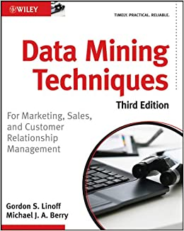 Data Mining Techniques: For Marketing, Sales, and Customer
