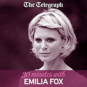 The Telegraph: 30 Minutes with Emilia Fox Hörbuch