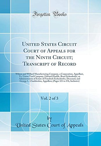 United States Circuit Court of Appeals for the Ninth Circuit; Transcript of Record, Vol. 2 of 3: Wilson and Willard Manufacturing Company, a ... as Administratrix of Estate of Fr pdf epub